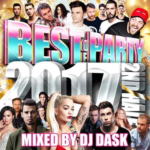 【2017年下半期パーティーベスト!!! 】 DJ DASK / THE BEST OF PARTY 2017 2nd Half (2枚組) [DKCD-271]