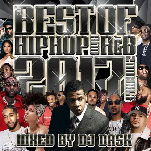 【2017年 下半期HIP HOP AND R&Bベスト!! 】DJ DASK / THE BEST OF HIP HOP AND R&B 2017 2nd HALF [DKCD-273]