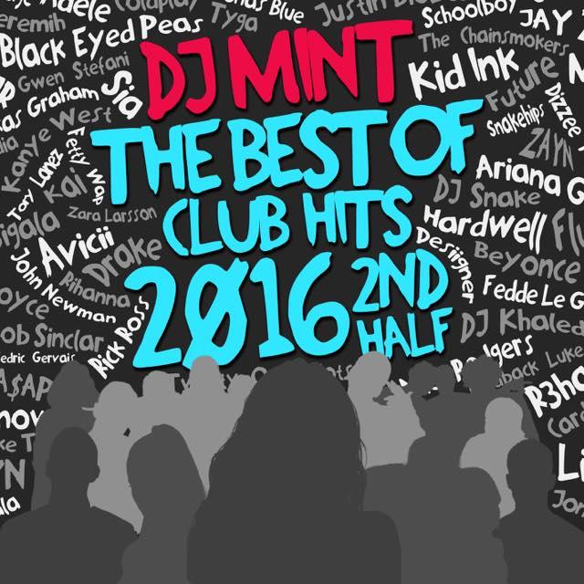 【2016年下半期クラブヒッツベストMIX!!!】 DJ Mint / THE BEST OF CLUB HITS 2016 2nd Half [DMTCD-33]