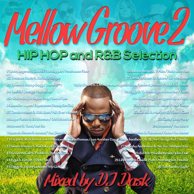 【チル系メロウHIPHOP、R&B】DJ DASK / MellowGroove 2 -HIP HOP and R&B Selection- [DKCD-280]