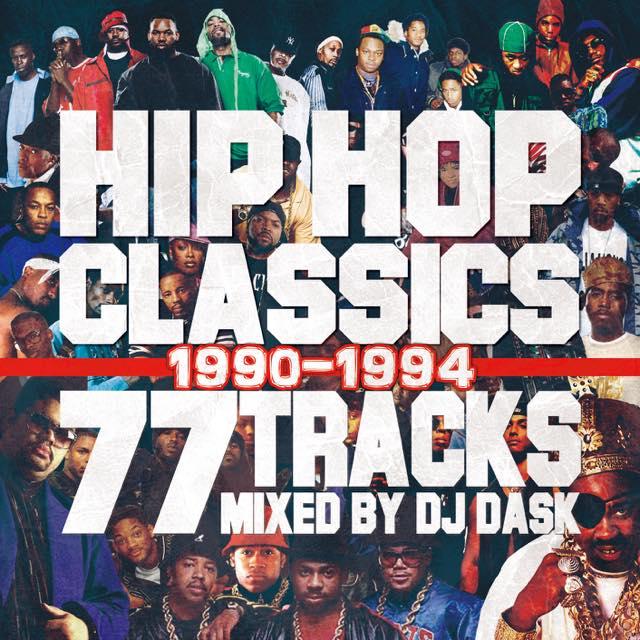 【HIP HOPクラシック77曲MIX!!】 DJ DASK / HIP HOP CLASSICS 77 TRACKS 1990-1994 [DKCD-282]