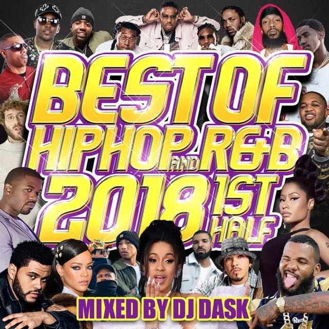 【2018年上半期HIP HOP AND R&Bベスト!! 】 DJ DASK / THE BEST OF HIP HOP AND R&B 2018 1st HALF [DKCD-286]