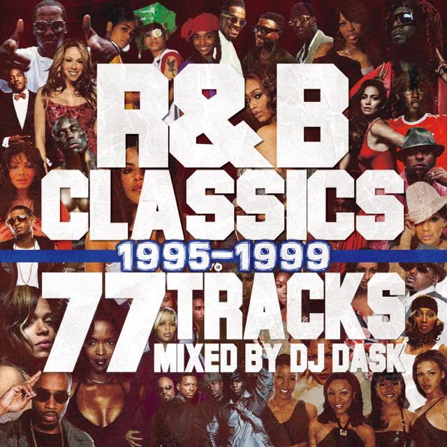 【R&Bクラシック77曲MIX!! '95〜'99年】 DJ DASK / R&B CLASSICS 77 TRACKS 1995-1999 [DKCD-290]