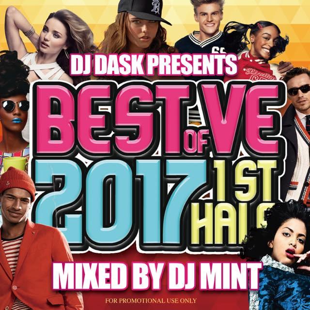 【大人気新譜MIX 2017年上半期ベスト盤!】 DJ Mint / DJ DASK PRESENTS BEST OF VE 2017 1st Half [BVECD-07]