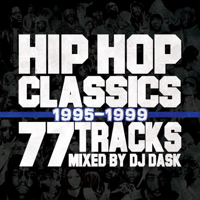 【HIP HOPクラシック77曲MIX!! '95〜'99年】 DJ DASK / HIP HOP CLASSICS 77 TRACKS 1995-1999 [DKCD-289]