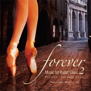 """""""forever"""" Music for Ballet Class 2  後藤幸子 (Sachiko Goto)"""