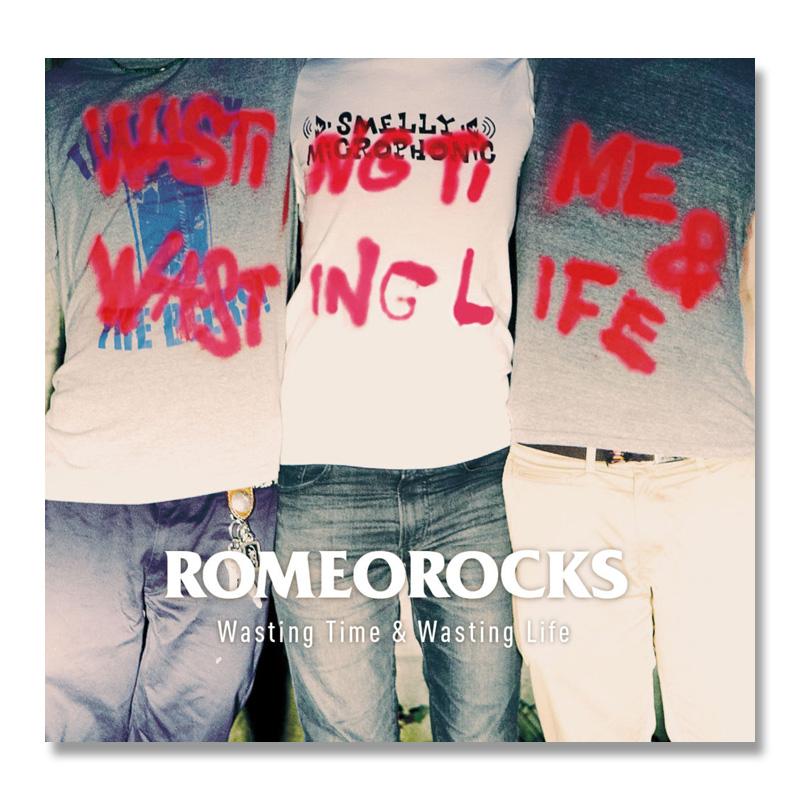 ROMEO ROCKS / Wasting Time & Wasting Life [RIB-03]