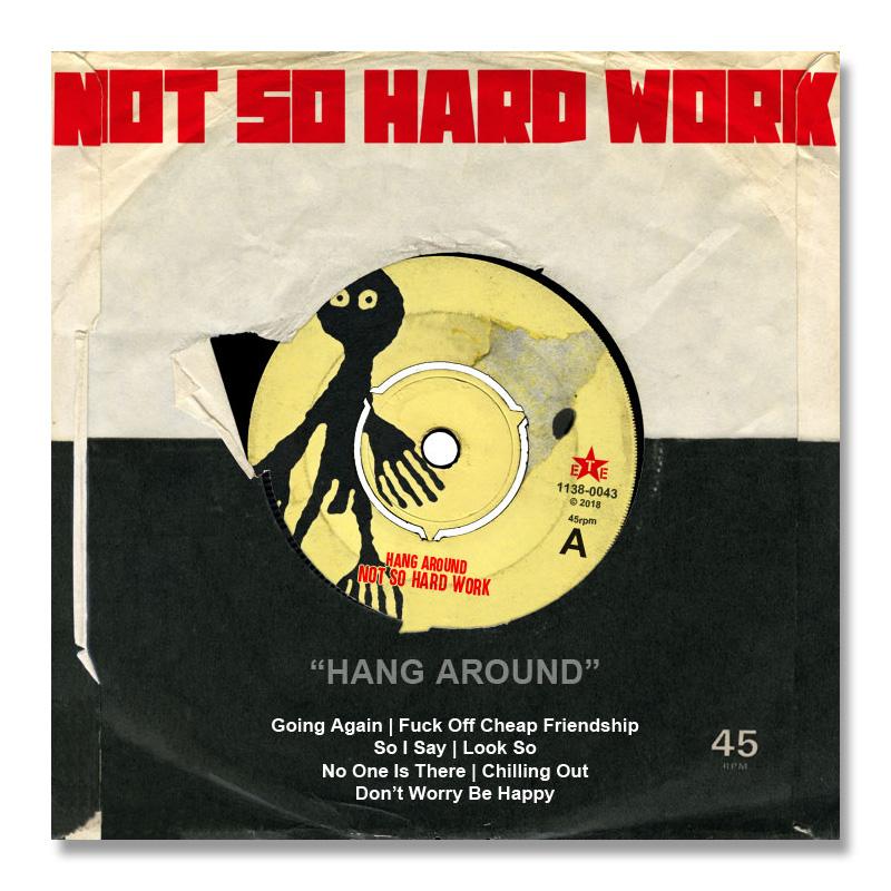 Not So Hard Work / Hang Around [1138-0043]