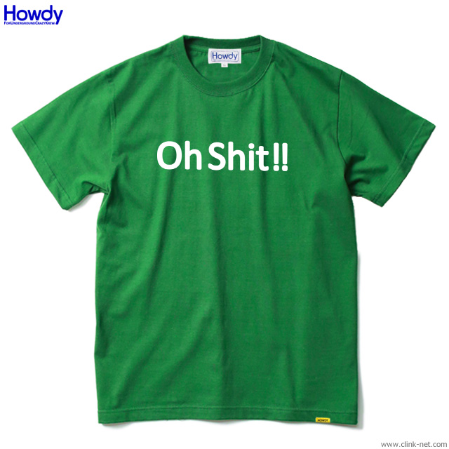 Howdy Shit T (GREEN) [HWD1901TE03]