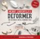 デフォーマー(メタルベンディング秘密兵器)