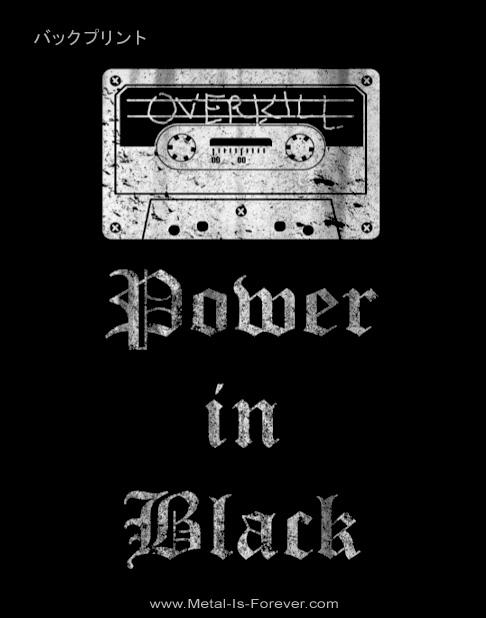 OVERKILL (オーヴァーキル) POWER IN BLACK 「パワー・イン・ブラック」 Tシャツ