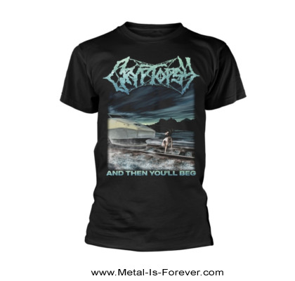 CRYPTOPSY (クリプトプシー) AND THEN YOU'LL BEG 「アンド・ゼン・ユール・ベッグ」 Tシャツ
