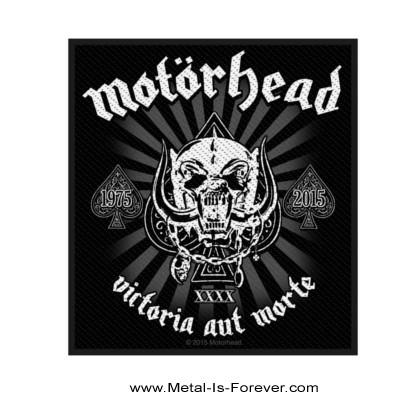 MOTORHEAD (モーターヘッド) VICTORIA AUT MORTE 1975 - 2015 「ヴィクトリア・アウト・モルテ・1975 - 2015」 ワッペン