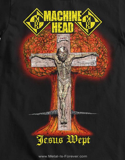 MACHINE HEAD (マシーン・ヘッド) JESUS WEPT 「イエスは涙を流された」 Tシャツ