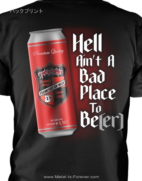 TANKARD (タンカード) HELL AIN'T A BAD PLACE TO BE(ER) 「ビールはおいしい飲み物だぜ」 Tシャツ