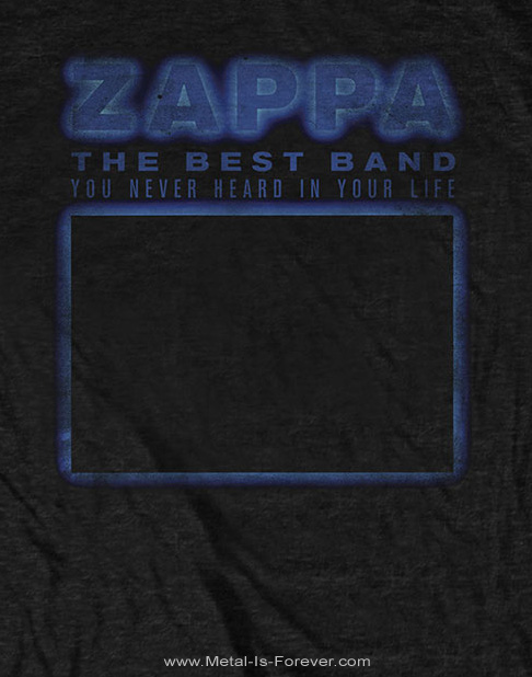 FRANK ZAPPA (フランク・ザッパ) THE BEST BAND YOU NEVER HEARD IN YOUR LIFE 「ザ・ベスト・バンド」 Tシャツ