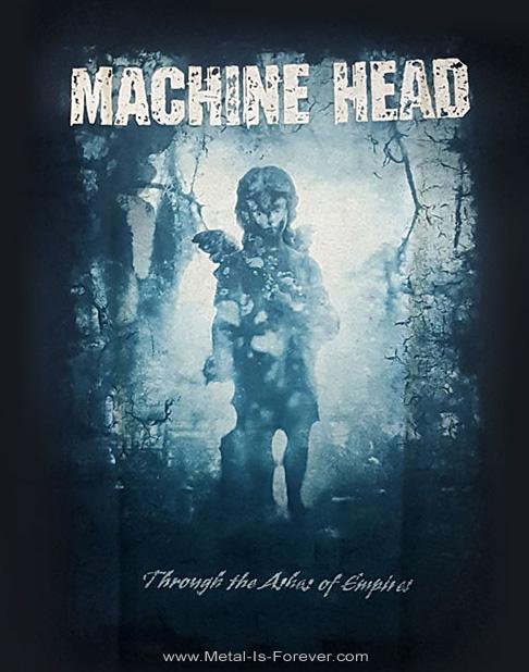 MACHINE HEAD (マシーン・ヘッド) THROUGH THE ASHES OF EMPIRES 「スルー・ジ・アッシュズ・オヴ・エンパイアーズ」 Tシャツ