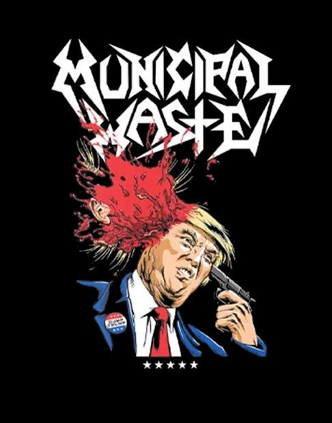 MUNICIPAL WASTE (ミュニシパル・ウェイスト) TRUMP WALLS OF DEATH 「トランプ・ウォールズ・オブ・デス」 Tシャツ