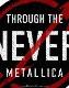 METALLICA (メタリカ) THROUGH THE NEVER 「スルー・ザ・ネヴァー」 ワッペン