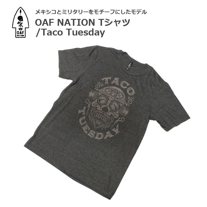 OAF NATION Tシャツ/Taco Tuesday<br>【Oaf Nation Tshirts/タコ チューズデー】 メンズ カジュアル ミリタリー Tシャツ