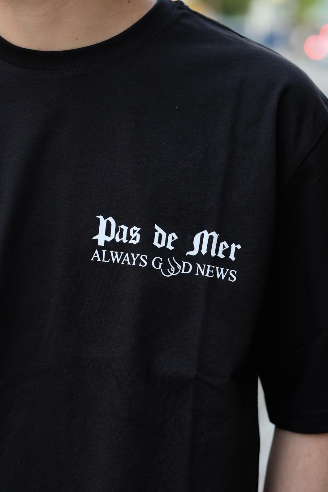 【PAS DE MER/パドゥメ】GOOD NEWS T-SHIRT Tシャツ / BLACK