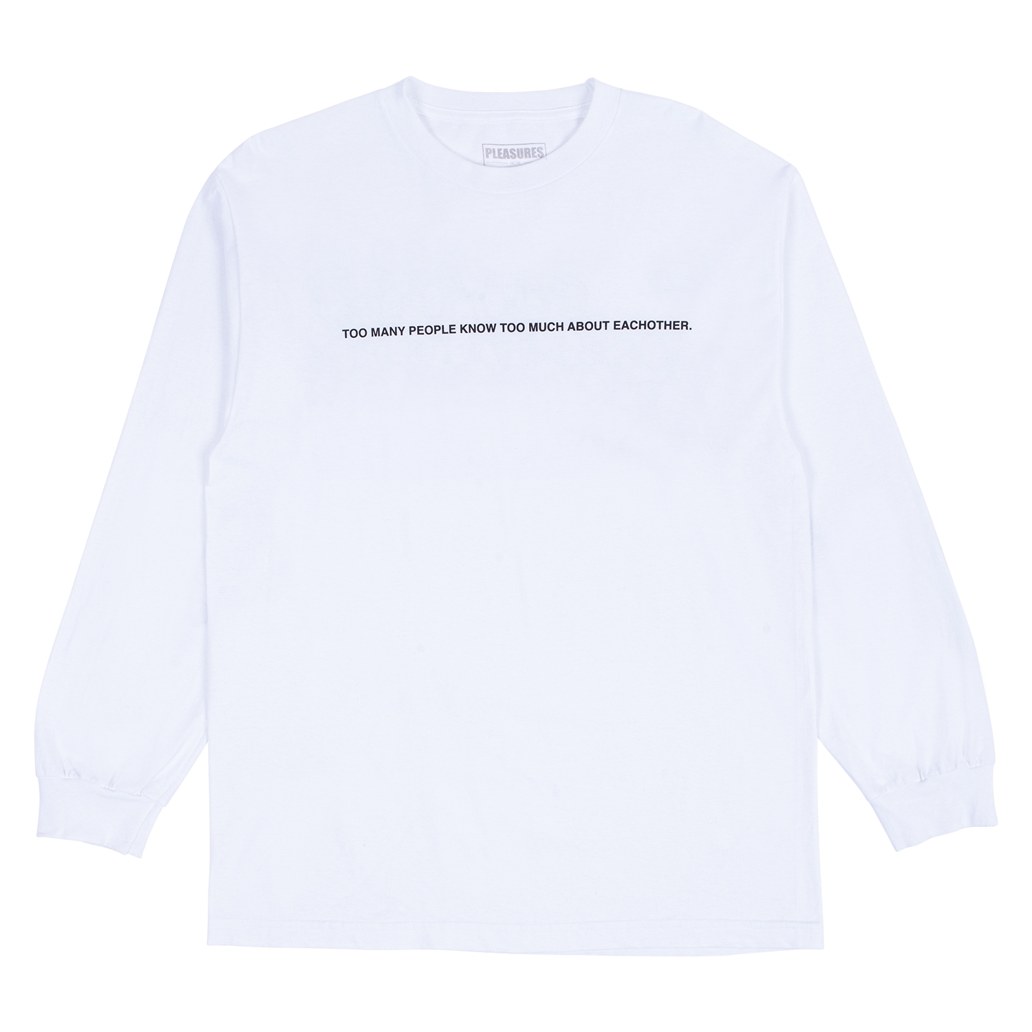 【PLEASURES/プレジャーズ】TOO MUCH LONG SLEEVE T-SHIRT ロングTシャツ / WHITE