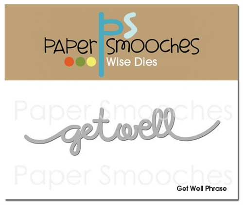 Paper Smooches Die - Get Well Phrase
