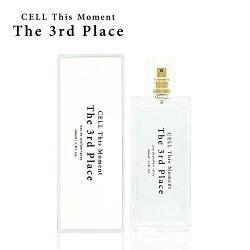 CELL This Moment セル ディス モーメント ザ サードプレイス EDP SP 100ml The 3rd place【送料無料】【オードパルファム】【ユニセックス】