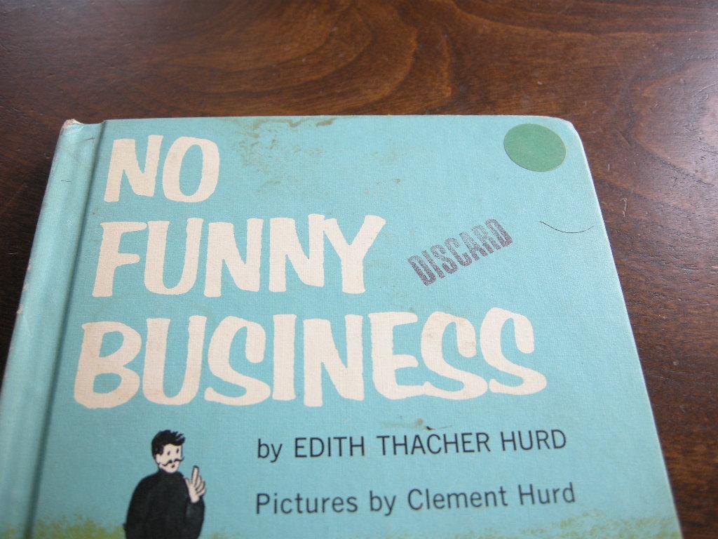 クレメントハード『NO FUNNY BUSINESS』ヴィンテージ英語絵本 フルカラー(ハードカバー) 1962年 中古C