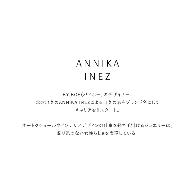ANNIKA INEZ(アニカイネズ)/BILLOW EARRING ピアス【2021春夏】【返品交換不可】