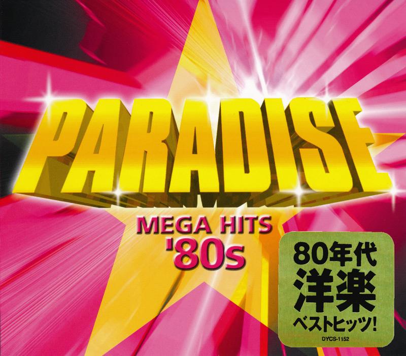 「PARADISE(パラダイス)MEGA HITS'80s」