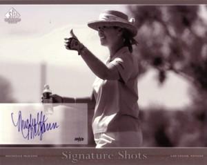 Michelle McGann 2005 SP Signature Shots Black-White 8×10 50枚限定!