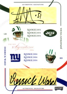Jonathan Vilma/Derrick Ward 2004 Playoff Prime Signatures Rookie Autographs 199枚限定!