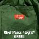 """シェフパンツ Chef Pants """"Light"""" Green"""