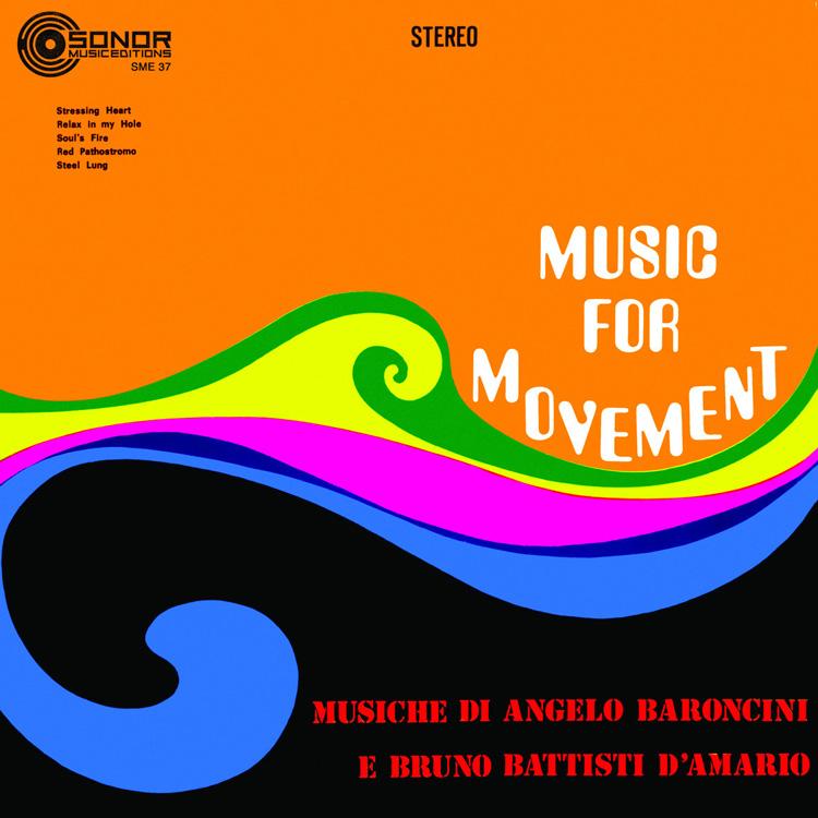 Angelo Baroncini, Bruno Battisti D'Amario - Music For Movement (New LP)