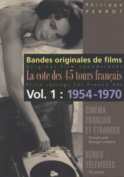 Philippe Perrot - Bandes originales de films - La cote des 45 tours Francais Vol.1:1954-1970 (New Book)
