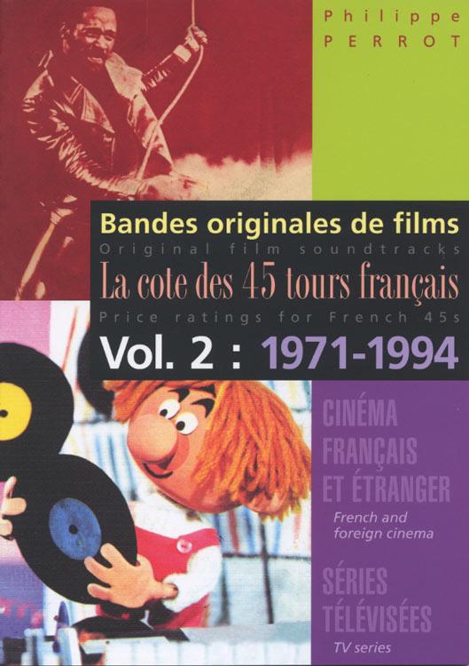 Philippe Perrot - Bandes originales de films - La cote des 45 tours Francais Vol.2:1971-1994 (New Book)