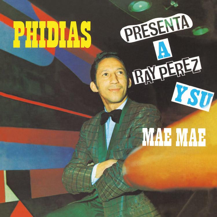Los Dementes Con Ray Perez (レイ・ペレスとロス・デメンテス) - Phidias [Presenta A Ray Perez Y Su Mae Mae / Vuelven Los Dementes Con Ray Perez] (フィディアス [レイ・ペレスと彼のそいつとこいつ/帰ってきたロス・デメンテスとレイ・ペレス) (New LP)