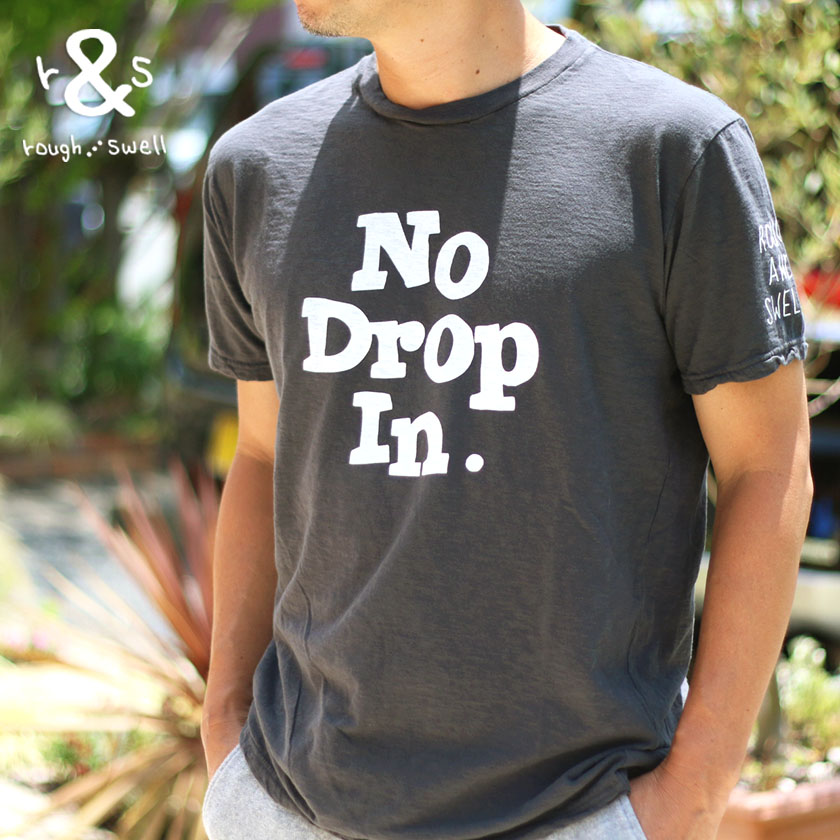 rough&swell ラフ&スウェル No Drop In Tシャツ(S M L XL)【メール便可】