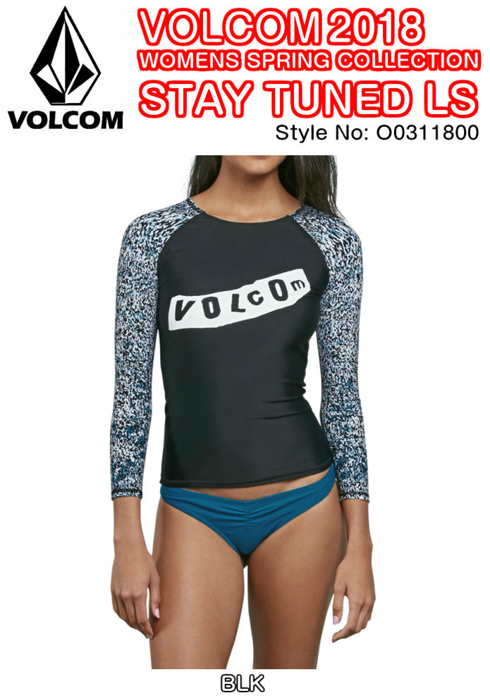 VOLCOM ボルコム STAY TUNED LS  O0311800 BLK ラッシュガード ロゴ ストレッチトリコット素材 長袖 UPF50+カット 2018 SPRING モデル 正規品