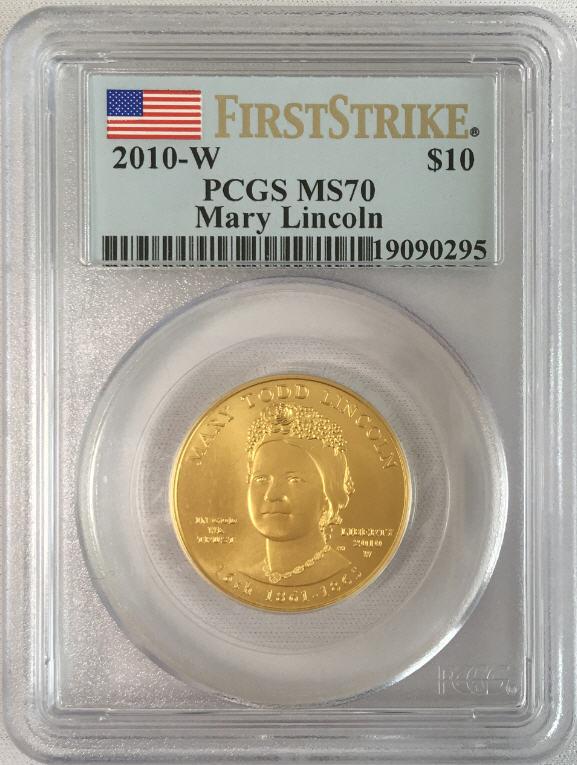 【セール品】2010-W 10ドル金貨 メアリー リンカーン $10 PCGS MS70 (First Strike)