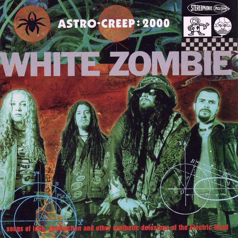 WHITE ZOMBIE/ASTRO-CREEP: 2000 ホワイト・ゾンビ アストロ・クリープ:2000