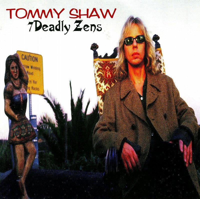 TOMMY SHAW/7 DEADLY ZENS 98年作 トミー・ショウ セヴン・デッドリー・ゼンズ