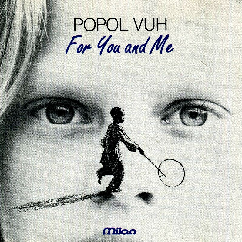 POPOL VUH/FOR YOU AND ME ポポル・ヴー 91年作 クラウト・ロック