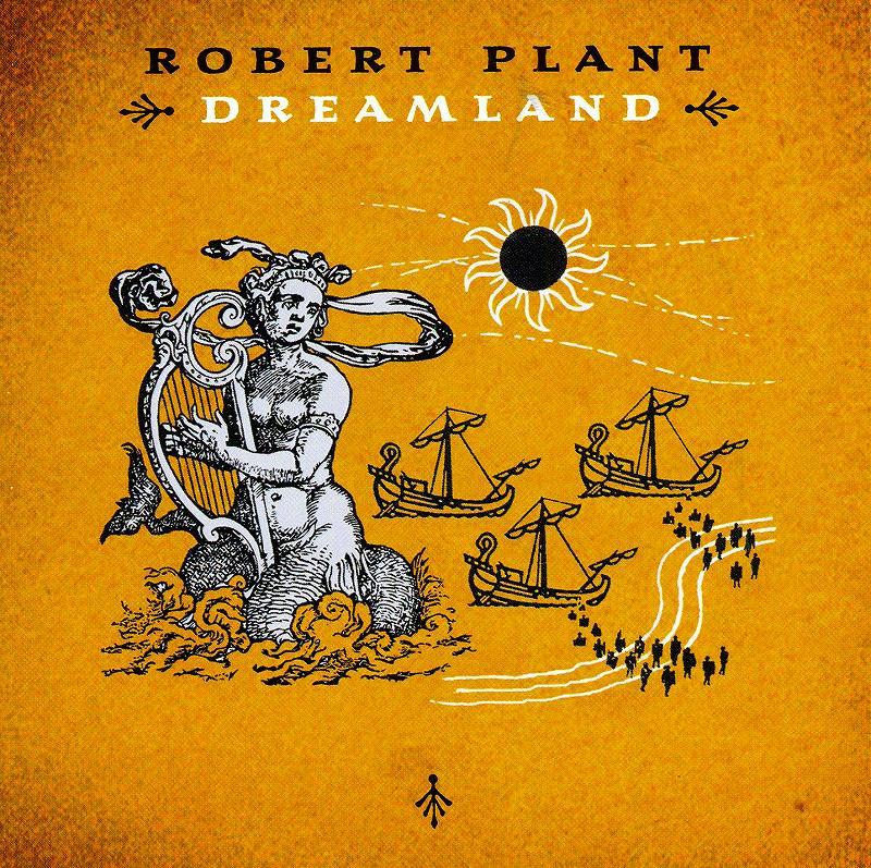 ROBERT PLANT/DREAMLAND ドリームランド 2001年作