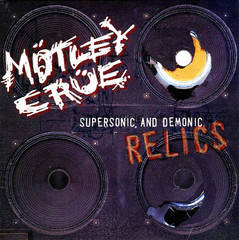 MOTLEY CRUE/SUPERSONIC AND DEMONIC RELICS 国内盤