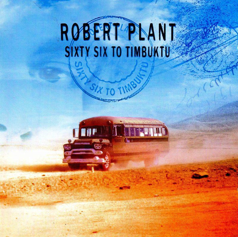 ROBERT PLANT/SIXTY SIX TO TIMBUKTU ロバート・プラント・アンソロジー 2枚組
