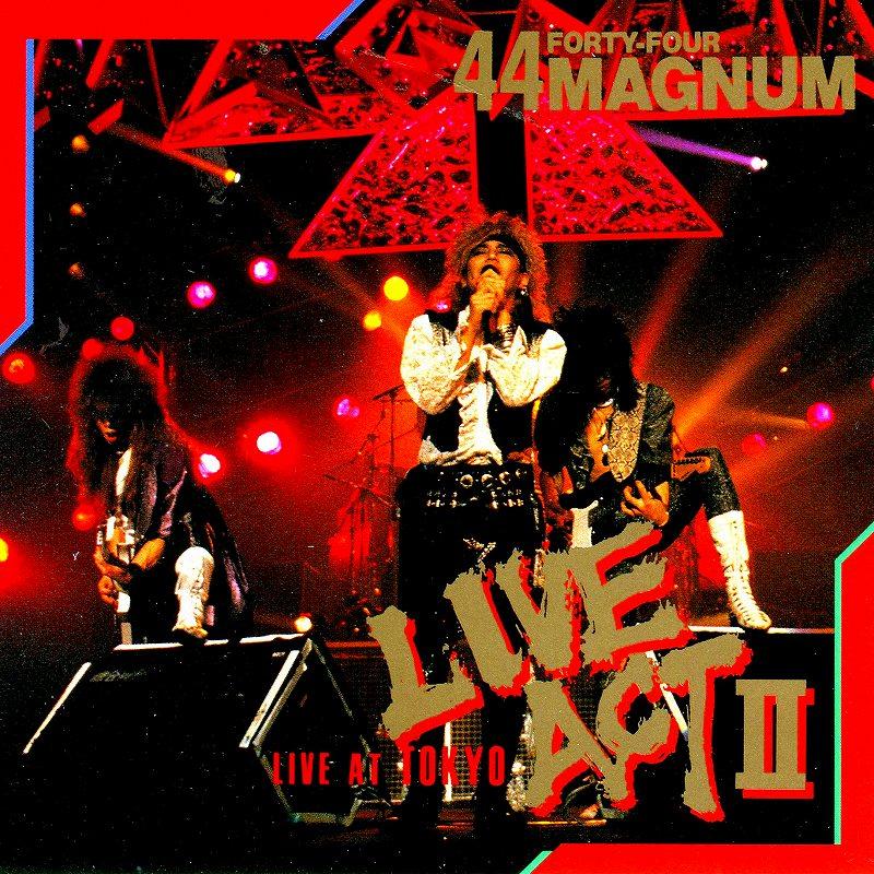 44MAGNUM/LIVE ACT � LIVE AT TOKYO 44マグナム 86年リリース作