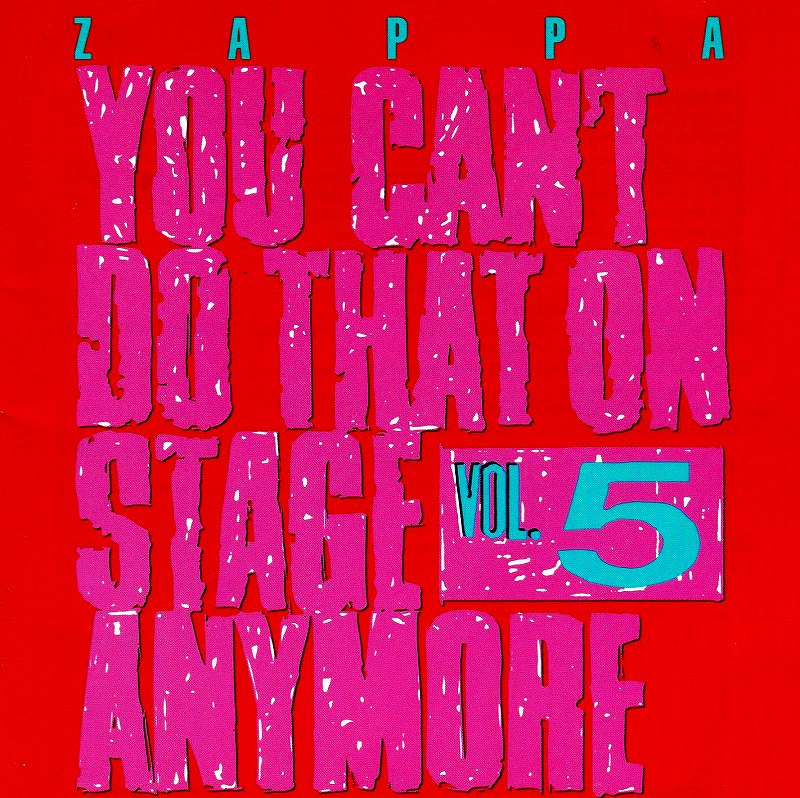 FRANK ZAPPA/YOU CAN'T DO THAT ONSTAGE ANYMORE VOL.5
