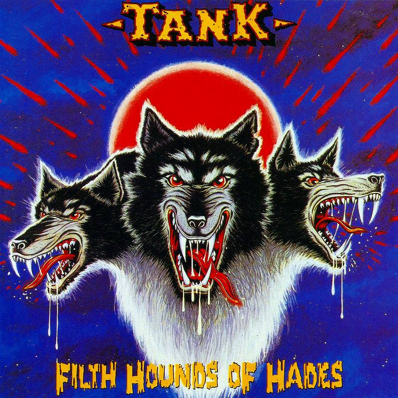 TANK/FILTH HOUNDS OF HADES タンク 激烈リフ軍団 82年作 NWOBHM